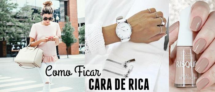 COMO DEIXAR SEU LOOK CARA DE RICA!